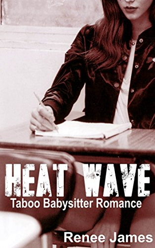 Amazon com: Heat Wave: Taboo Babysitter Romance eBook: Renee James