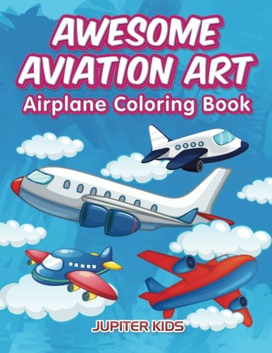Awesome Aviation Art: Airplane Coloring Book