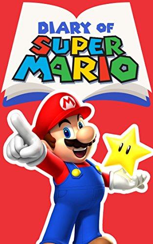 Diary of Super Mario – Book 1: Mushroom Kingdom Adventures (Nintendo Collection Series) (Bowsers Kids)