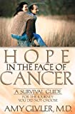 Hope in the Face of Cancer, Amy Givler, 0736909907