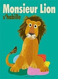 Monsieur Lion s'habille par Britta Teckentrup