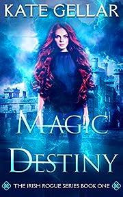 Magic Destiny: Reverse Harem Paranormal Romance (Irish Rogue Series Book 1)