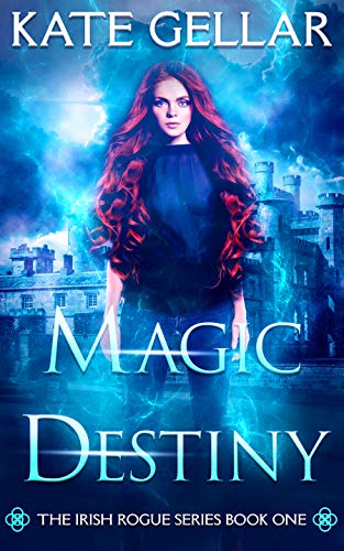 Magic Destiny: Paranormal Romance (Irish Rogue Series Book 1)