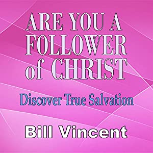 Are You a Follower of Christ: Discover True Salvation Audiobook