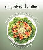 The New Enlightened Eating, Caroline Marie Dupont, 0920470831