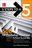 5 Steps to a 5: 500 AP Psychology Questions to Know by Test Day, Second Edition (McGraw-Hill 5 Steps to A 5)