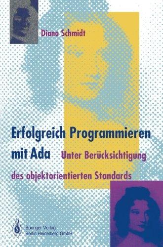 Erfolgreich Programmieren mit Ada: Unter Berücksichtigung des objektorientierten Standards (German Edition) by Springer
