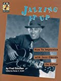 Jazzing It Up: How to Improvise With Jazz Chords on Guitar