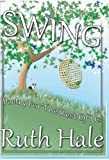 Swing- Poetry for the Rest of Us, Hale, Ruth, 1937580202
