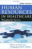 img - for Human Resources In Healthcare: Managing for Success, Third Edition book / textbook / text book
