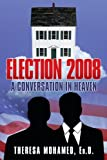 Election 2008: A Conversation in Heaven is in the format of a 3-Act play which takes place in heaven on election night 2008. Four individuals end up together awaiting the election results: President John Kennedy, Malcolm X, Dr. Martin Luther King Jr,...