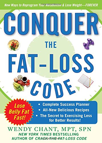 Conquer the Fat-Loss Code (Includes Complete Success Planner All-New Delicious Recipes and the Secret to Exercising Less for Better Results)
