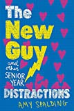 """The New Guy (and Other Senior Year Distractions)"" av Amy Spalding"