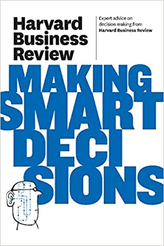 Harvard Business Review On Making Smart Decisions Harvard Business