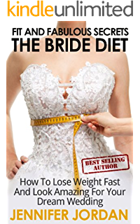 the bride diet how to lose weight fast and look amazing for your dream wedding