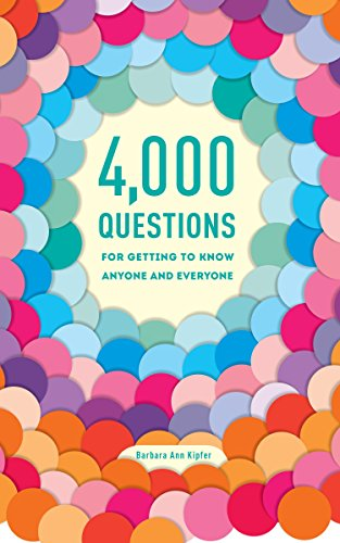 4,000 Questions for Getting to Know Anyone and Everyone, 2nd Edition by Random House Reference