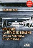 Réussir son investissement dans les parkings et garages 2ème édition
