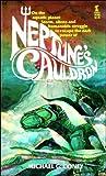 Neptune's Cauldron, Michael G. Coney, 0505517558