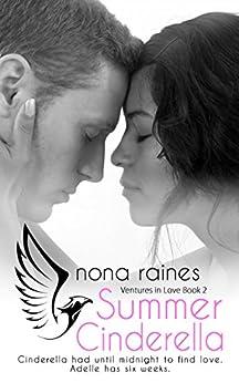 Summer Cinderella (Ventures in Love Book 2) by [Raines, Nona]
