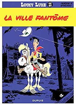 Lucky Luke - Tome 25 - LA VILLE FANTOME (French Edition) by [Goscinny]