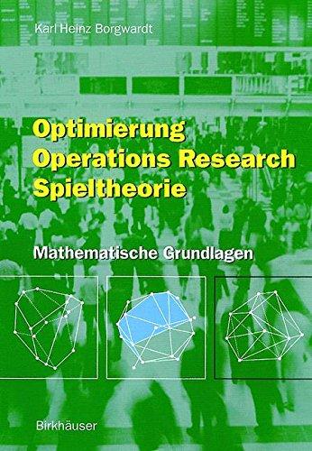Optimierung Operations Research Spieltheorie: Mathematische Grundlagen (German Edition)