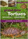 Le grand livre des tortues terrestres et aquatiques par Avanzi