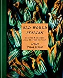 Old World Italian: Recipes and Secrets from Our