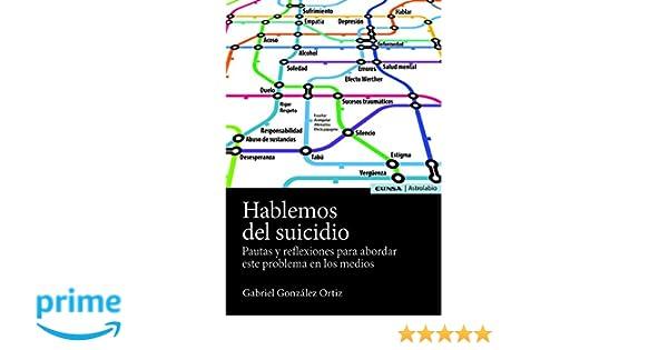 HABLEMOS DEL SUICIDIO (Astrolabio Comunicación): Amazon.es: GABRIEL GONZÁLEZ ORTIZ: Libros