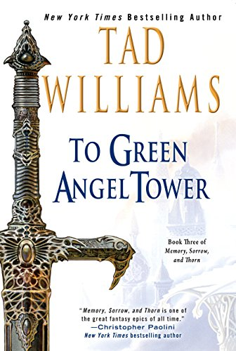 To Green Angel Tower (Memory, Sorrow, and Thorn Book 3) (Green Review Angel)