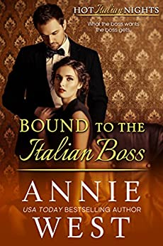 Bound to the Italian Boss (A Hot Italian Nights novella Book 3) by [West, Annie]