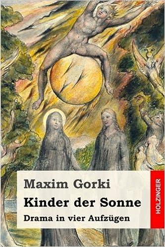 Kinder der Sonne: Drama in vier Aufzügen (German Edition)