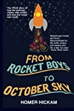 From Rocket Boys to October Sky: How the Classic Memoir Rocket Boys Was Written and the Hit Movie October Sky Was Made