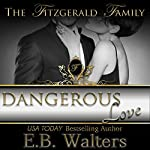Dangerous Love: The Fitzgerald Family | E. B. Walters