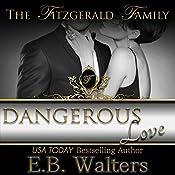 Dangerous Love (Contemporary, Romantic Suspense, Sexy): (The Fitzgerald Family) | E. B. Walters