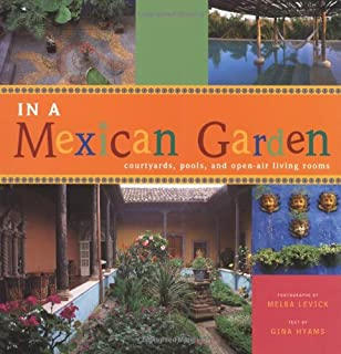 In A Mexican Garden: Courtyards, Pools, And Open Air Living Rooms