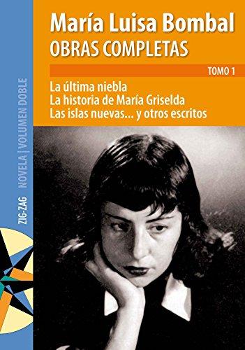 Obras completas de M. Luisa Bombal Tomo 1 La última niebla (Spanish Edition)