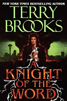 A Knight of the Word (Pre-Shannara: Word and Void Book 2) by [Brooks, Terry]