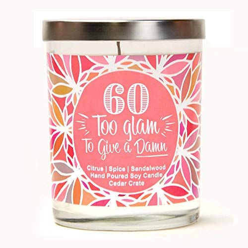 60 Too Glam to Give | Citrus, Spice, Sandalwood | Luxury Scented Soy Candles | 10 Oz. Jar Candle | Made in The USA | Decorative Aromatherapy | 60th Birthday Gifts for Women | 60th Birthday Candles