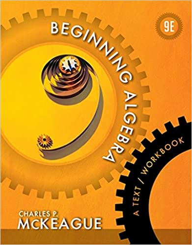 Beginning algebra a textworkbook textbooks available with cengage beginning algebra a textworkbook textbooks available with cengage youbook 9th edition by charles p mckeague fandeluxe Images