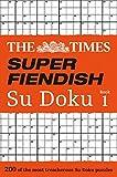The Times Super Fiendish Su Doku Book 1: 200 of the most treacherous Su Doku puzzles