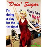 """Doin' Sugar: I'm doing a play for the first time based on the film, """"Some Like It Hot!"""""""
