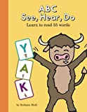 img - for ABC See, Hear, Do: Learn to Read 55 Words book / textbook / text book