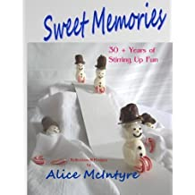 Sweet Memories: 30 + Years of Stirring Up Fun