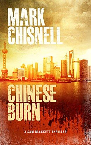 Chinese Burn (Burn with Sam Blackett, book 2) by Mark Chisnell