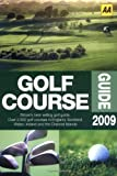 Golf Course Guide 2009, AA Publishing Staff, 0749557877