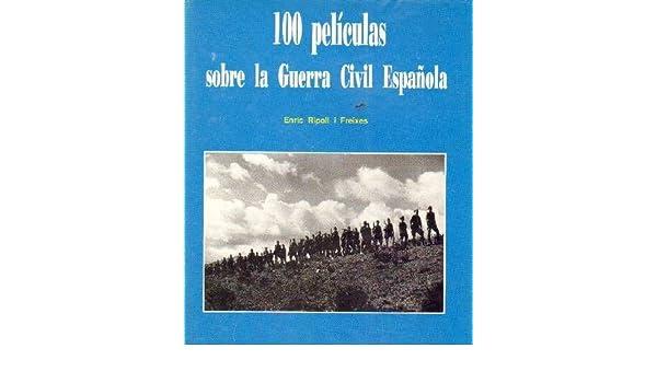 100 PELICULAS SOBRE LA GUERRA CIVIL ESPAÑOLA POR ---: Amazon.es ...
