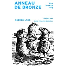 L'anneau de bronze: The bronze ring traduit par Diane Veilleux Garneau (The Blue Fairy Book t. 1) (French Edition)