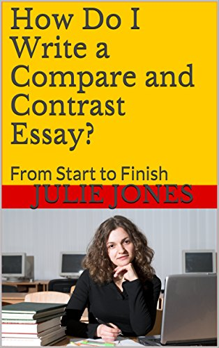 Proposal Essay Outline How Do I Write A Compare And Contrast Essay From Start To Finish  Short Essays In English also English Essays On Different Topics Amazoncom How Do I Write A Compare And Contrast Essay From Start  English Example Essay