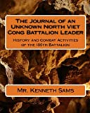 The Journal of an Unknown North Viet Cong Battalion Leader: History and Combat Activities of the 186th Battalion