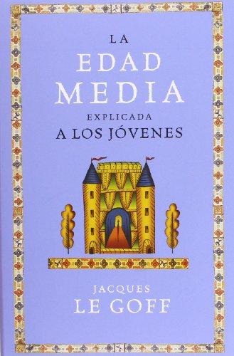 La Edad Media explicada a los jovenes (Spanish Edition) - Jacques Le Goff
